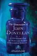Damnation of John Donellan A Mysterious Case of Death & Scandal in Georgian England