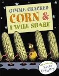 Gimme Cracked Corn & I Will Share