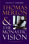Thomas Merton & The Monastic Vision