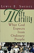 Mere Morality What God Expects from Ordinary People