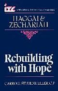Rebuilding with Hope: A Commentary on the Books of Haggai and Zechariah