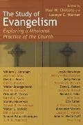 Study of Evangelism Exploring a Missional Practice of the Church