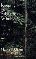 Keeping the Sabbath Wholly: Ceasing, Resting, Embracing, Feasting Cover