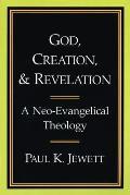 God Creation & Revelation A Neo Evangelical Theology