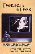 Dancing in the Dark Youth Popular Culture & the Electronic Media