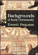 Backgrounds of Early Christianity 2ND Edition