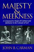 Majesty & Meekness A Comparative Study of Contrast & Harmony in the Concept of God