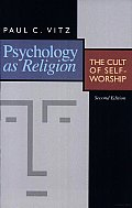 Psychology as Religion The Cult of Self Worship