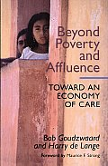 Beyond Poverty and Affluence: Toward an Economy of Care with a Twelve-Step Program for Economic Recovery