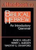 Handbook To Biblical Hebrew : an Introductory Grammar (94 Edition)