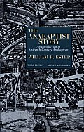 Anabaptist Story An Introduction to Sixteenth Century Anabaptism