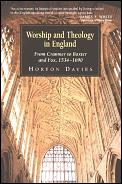 Worship and Theology in England: From Cranmer to Baxter and Fox, 1534-1690