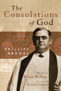 The Consolations of God: Great Sermons of Phillips Brooks