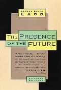 The Presence of the Future: The Eschatology of Biblical Realism