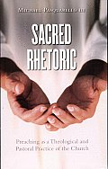 Sacred Rhetoric Preaching as a Theological & Pastoral Practice of the Church