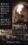 What Did the Biblical Writers Know and When Did They Know It? :  What Archaeology Can Tell Us About the Reality of Ancient Israel (01 Edition)