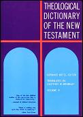 Theological Dictionary of the New Testament Volume 3