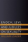 Enoch Levi & Jubilees on Sexuality Attitudes Toward Sexuality in the Early Enoch Literature the Aramaic Levi Document & the Book of Jubilees