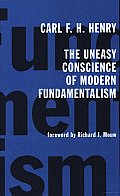 Uneasy Conscience of Modern Fundamentalism