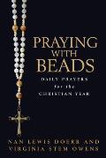 Praying with Beads: Daily Prayers for the Christian Year