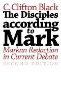 The Disciples According To Mark: Markan Redaction In Current Debate by C. Clifton Black