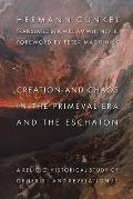 Creation and Chaos in the Primeval Era and the Eschaton: Religio-Historical Study of Genesis 1 and Revelation 12