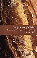 Companions of Christ: Ignatian Spirituality for Everyday Living
