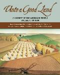 Unto A Good Land A History Of The American People Volume 1 To 1900