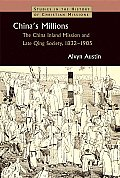 China's Millions: The China Inland Mission and Late Qing Society, 1832-1905