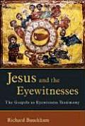 Jesus & The Eyewitnesses The Gospels A
