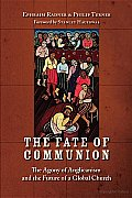 The Fate of Communion: The Agony of Anglicanism and the Future of a Global Church Cover