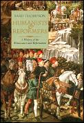 Humanists & Reformers: A History of the Renaissance & Reformation