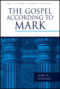 The Gospel According to Mark (Pillar New Testament Commentary)