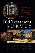 Old Testament Survey: The Message, Form, and Background of the Old Testament