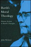 Barths Moral Theology Human Action In