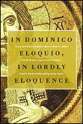 In Dominico Eloquio In Lordly Eloquence