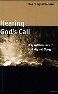 Hearing Gods Call Ways of Discernment for Laity & Clergy