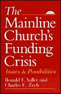 Mainline Church's Funding Crisis: Issues & Possibilities