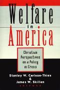 Welfare in America: Christian Perpectives on a Policy in Crisis
