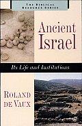 Ancient Israel Its Life & Institutions