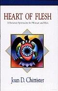 Heart of Flesh A Feminist Spirituality for Women & Men