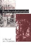 Essays in Postfoundationalist Theology