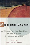 Missional Church :  a Vision for the Sending of the Church in North America (98 Edition)