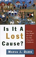 Is It a Lost Cause?: Having the Heart of God for the Church's Children