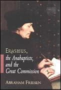 Erasmus The Anabaptists & The Great Comm