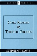 God, Reason, and Theistic Proofs (97 Edition)