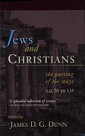Jews and Christians: The Parting of the Ways, A.D. 70 to 135