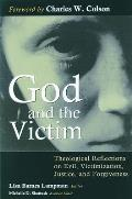God and the Victim: Theological Reflections on Evil, Victimization, Justice, and Forgiveness