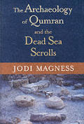 Archaeology Of Qumran & The Dead Sea Scr