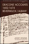 Deacons' Accounts: 1652-1674 First Dutch Church Reformed Church of Beverwyck/Albany, New York